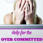 Help for the Over Committed Homeschool Mom