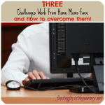 Three Challenges You Face by Working from Home!