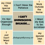 I Can't Homeschool Because….