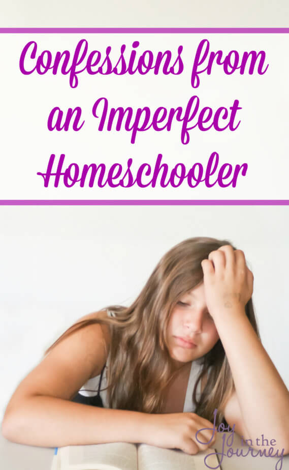 Think you're failing at homeschooling? What you don't realize is that we all have imperfect homeschools. Here are a few confessions that this imperfect homeschool mom wants to share with you today! Some are easy and humorous, some I'm a little ashamed of, but they are all things that I am sure some homeschool mom out there understands!