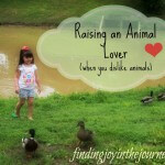 Raising an Animal Lover….When you Dislike Animals