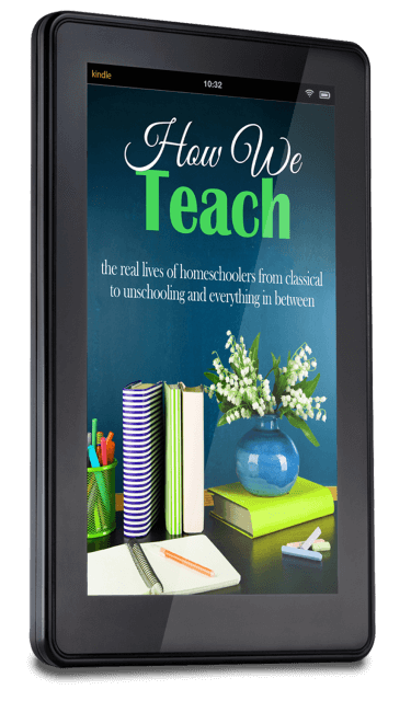 How We Teach: The Real Lives of Homeschoolers