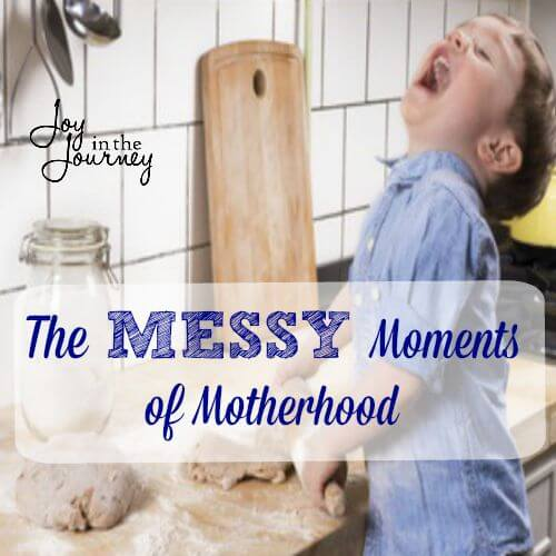 The MESSY Moments of Motherhood