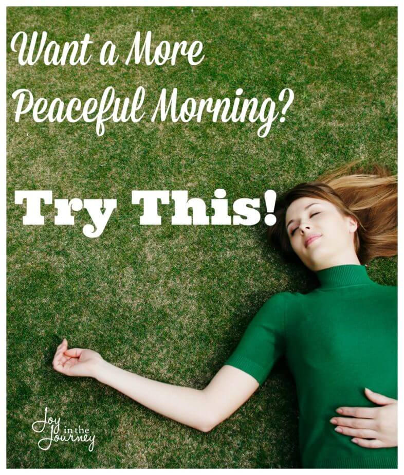 Want a More Peaceful Morning Try This!