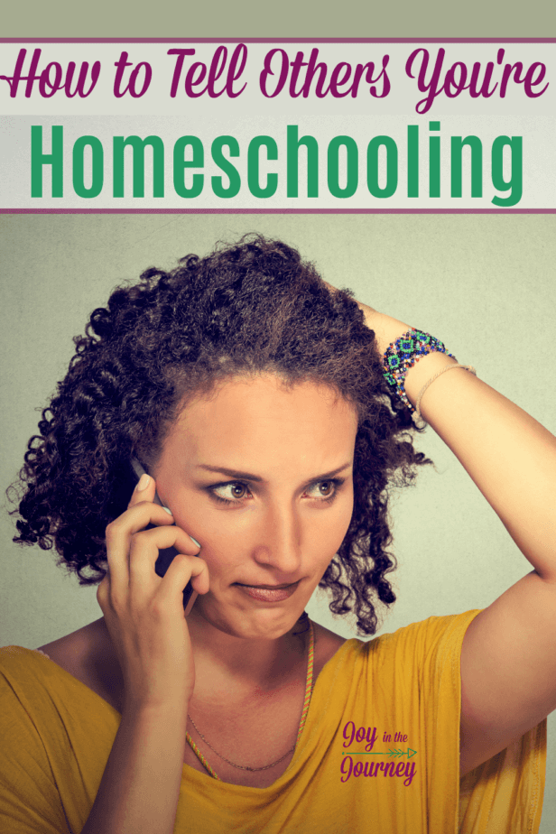 Telling others you're homeschooling may leave you concerned about possible negative feedback. You may wonder how to tell others you're homeschooling.