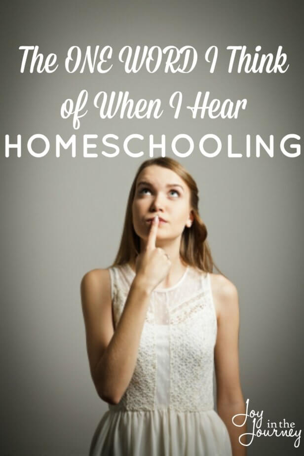 When I used to hear the word homeschooling, the thoughts weren't always good. Now, for me, the one word I think of when I hear homeschooling may surprise you.