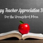 Teacher Appreciation Day for the Homeschool Mom